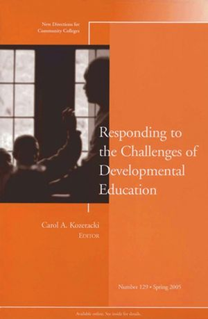 Responding to the Challenges of Developmental Education: New Directions for Community Colleges, Number 129 (0787980501) cover image