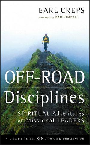 Off-Road Disciplines: Spiritual Adventures of Missional Leaders