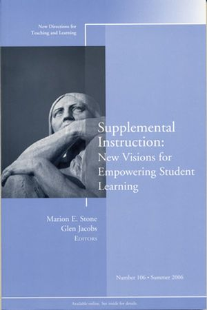 Supplemental Instruction: New Visions for Empowering Student Learning: New Directions for Teaching and Learning, Number 106 (0787986801) cover image