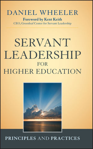 Servant Leadership for <span class='search-highlight'>Higher</span> <span class='search-highlight'>Education</span>: Principles and Practices
