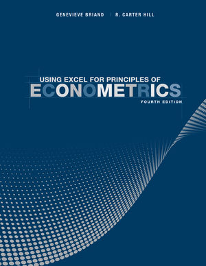 Using Excel for Principles of Econometrics, 4th Edition