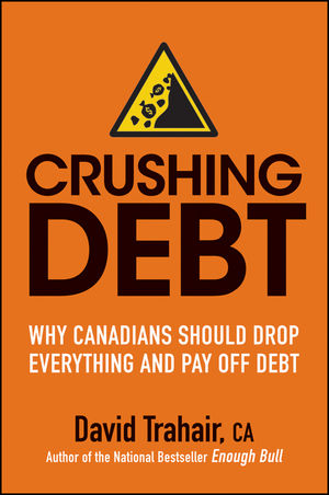 Crushing Debt: Why Canadians Should Drop Everything and Pay Off Debt (1118092201) cover image