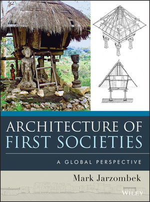 Architecture of First Societies: A Global Perspective (1118142101) cover image