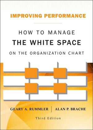 Improving Performance: How to Manage the White Space on the Organization Chart, 3rd Edition