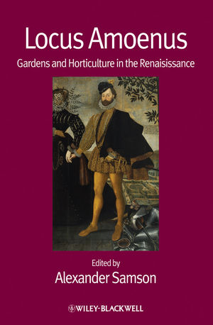 Locus Amoenus: Gardens and Horticulture in the Renaissance (1118232801) cover image