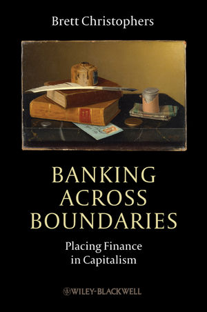 Banking Across Boundaries: Placing Finance in Capitalism (1118295501) cover image