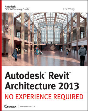 Autodesk Revit Architecture 2013: No Experience Required  (1118330501) cover image