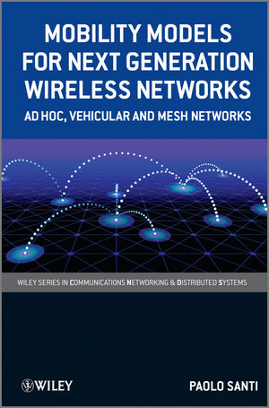 Mobility Models for Next Generation Wireless Networks: Ad Hoc, Vehicular and Mesh Networks (1118344901) cover image