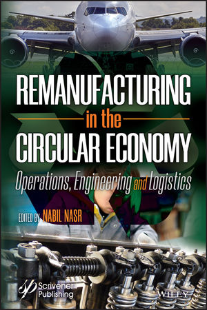 Fundamentals of Remanufacturing: Operations, Engineering and Logistics