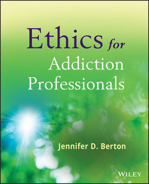 Ethics for Addiction Professionals (1118418301) cover image