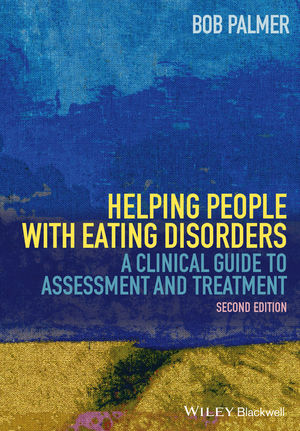 Helping People with Eating Disorders: A Clinical Guide to Assessment and Treatment, 2nd Edition