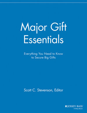 Major Gift Essentials: Everything You Need to Know to Secure Big Gifts