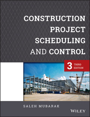Construction Project Scheduling and Control, 3rd Edition