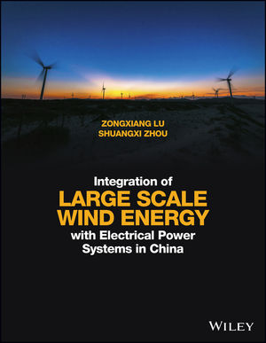 Integration of Large Scale Wind Energy with Electrical Power Systems in China
