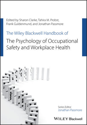 The Wiley Blackwell Handbook of the Psychology of Occupational Safety and Workplace Health (1118979001) cover image