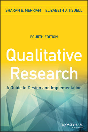 Qualitative Research: A Guide to Design and Implementation, 4th Edition (1119003601) cover image