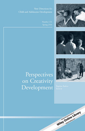 Perspectives on Creativity Development: New Directions for Child and Adolescent Development, Number 151