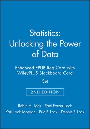 Statistics: Unlocking the Power of Data, 2e Enhanced EPUB Reg Card with WileyPLUS Blackboard Card Set