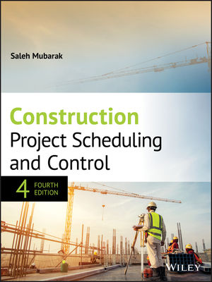 Construction Project Scheduling and Control, 4th Edition