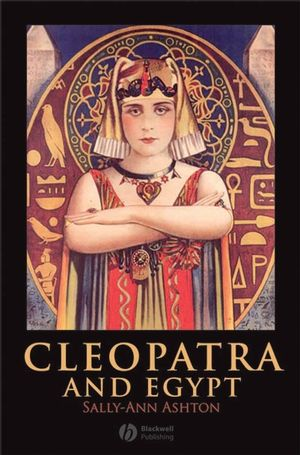 Cleopatra and Egypt (1405113901) cover image