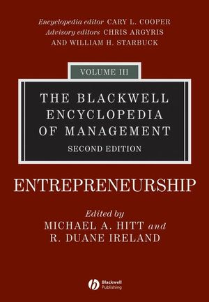 The Blackwell Encyclopedia of Management, Volume 3, Entrepreneurship, 2nd Edition