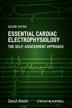 Essential Cardiac Electrophysiology: The Self-Assessment Approach, 2nd Edition