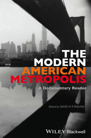 The Modern American Metropolis: A Documentary Reader (1444339001) cover image