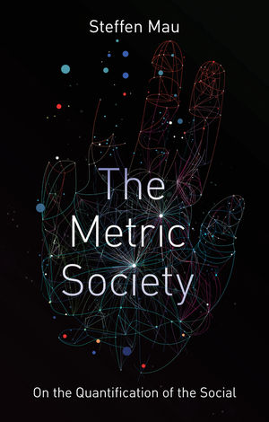 The Metric Society: On the Quantification of the Social