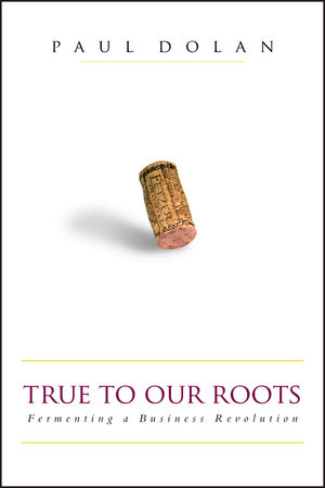 True to Our Roots: Fermenting a Business Revolution (1576601501) cover image