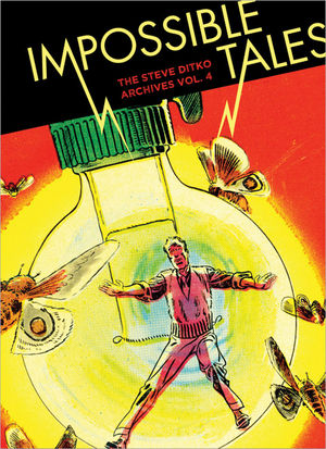 Impossible Tales: The Steve Ditko Archives, Volume 4
