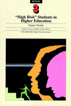 High Risk Students Future Volume 19 Rpt 3 1990