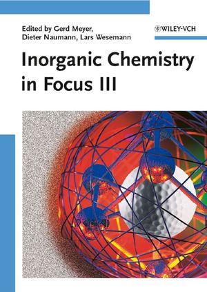 Inorganic Chemistry in Focus III