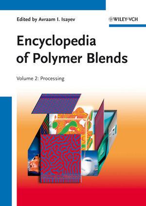 Encyclopedia of Polymer Blends, Volume 2: Processing