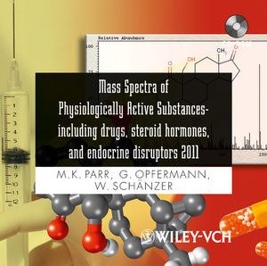 Mass Spectra of Physiologically Active Substances: Including Drugs, Steroid Hormones, and Endocrine Disruptors 2011 (3527330801) cover image