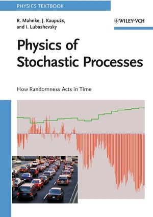 Physics of Stochastic Processes: How Randomness Acts in Time (3527408401) cover image