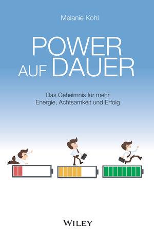 Power auf dauer - Das Geheimnis fur mehr Energie, Achtsamkeit und Erfolg