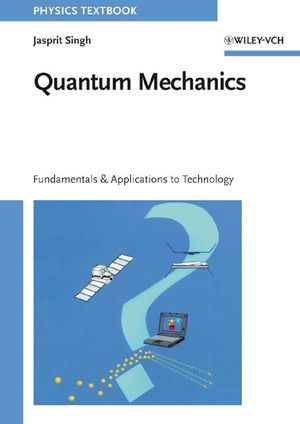 Quantum Mechanics: Fundamentals and Applications to Technology