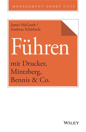 Führen mit Drucker, Mintzberg, Bennis & Co.
