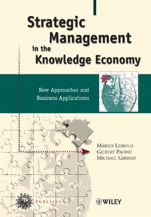 Strategic Management in the Knowledge Economy: New Approaches and Business Applications, 2nd, Updated Edition (3895786101) cover image
