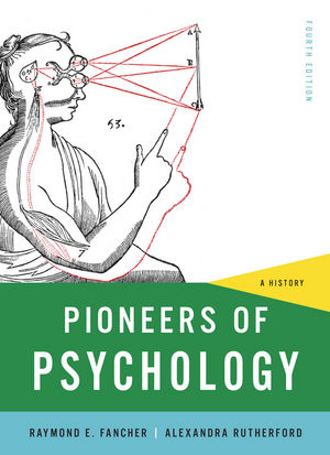 Pioneers of Psychology: a History, 4th Edition