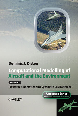 Computational Modelling and Simulation of Aircraft and the Environment, Volume 1: Platform Kinematics and Synthetic Environment (0470018402) cover image