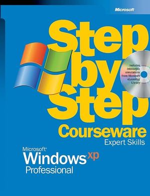 Microsoft<sup>�</sup> Windows<sup>�</sup> XP Professional Step-by-Step Courseware Expert Skills