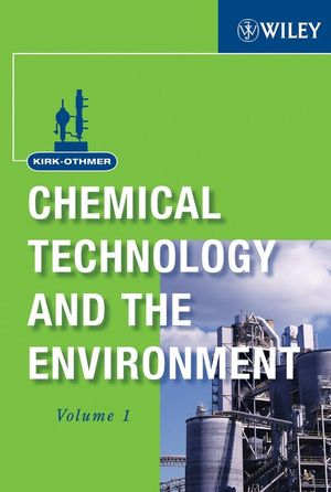 Kirk-Othmer Chemical Technology and the Environment, 2 Volume Set