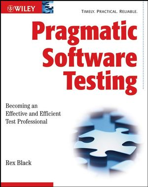Pragmatic Software Testing: Becoming an Effective and Efficient Test Professional (0470127902) cover image