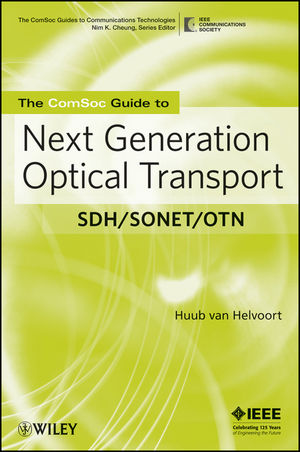 The ComSoc Guide to Next Generation Optical Transport: SDH/SONET/OTN