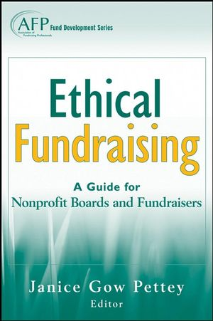 Ethical Fundraising: A Guide for Nonprofit Boards and Fundraisers (AFP Fund Development Series) (0470289902) cover image