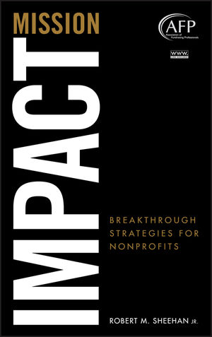 Mission Impact: Breakthrough Strategies for Nonprofits  (0470449802) cover image