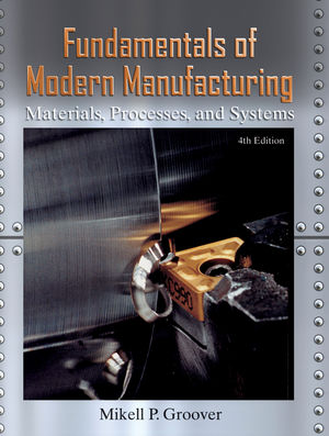 Fundamentals of Modern Manufacturing: Materials, Processes, and Systems, 4th Edition (0470571802) cover image