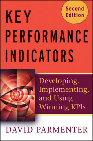 Key Performance Indicators (KPI): Developing, Implementing, and Using Winning KPIs, 2nd Edition (0470593202) cover image