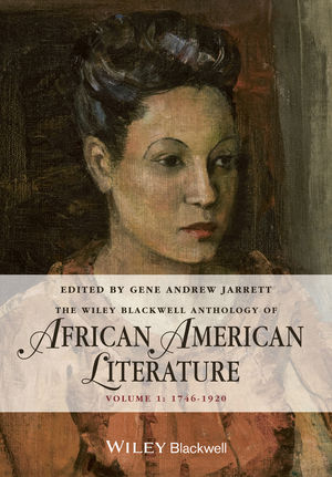 The <span class='search-highlight'>Wiley</span> <span class='search-highlight'>Blackwell</span> Anthology of African <span class='search-highlight'>American</span> Literature, Volume 1: 1746 - 1920